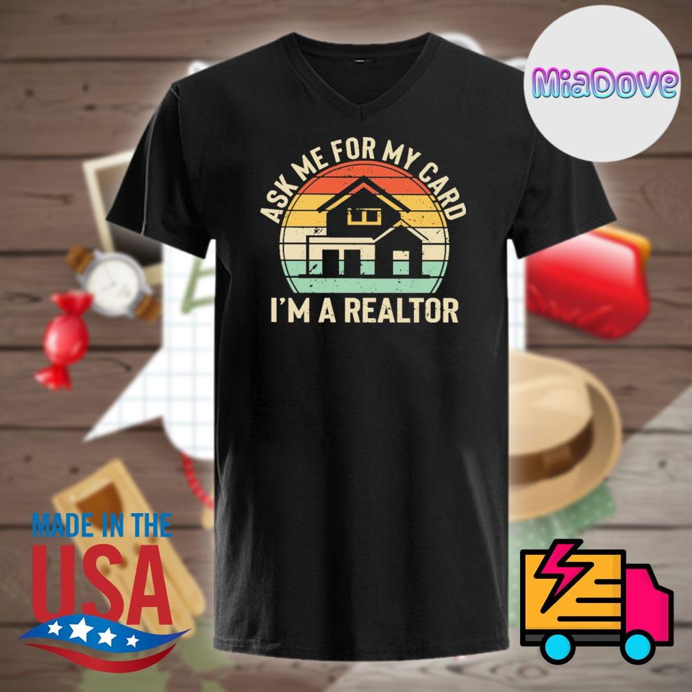 Ask me for my card I'm a realtor Vintage shirt