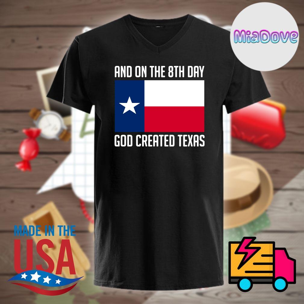 And on the 8th day God created Texas shirt