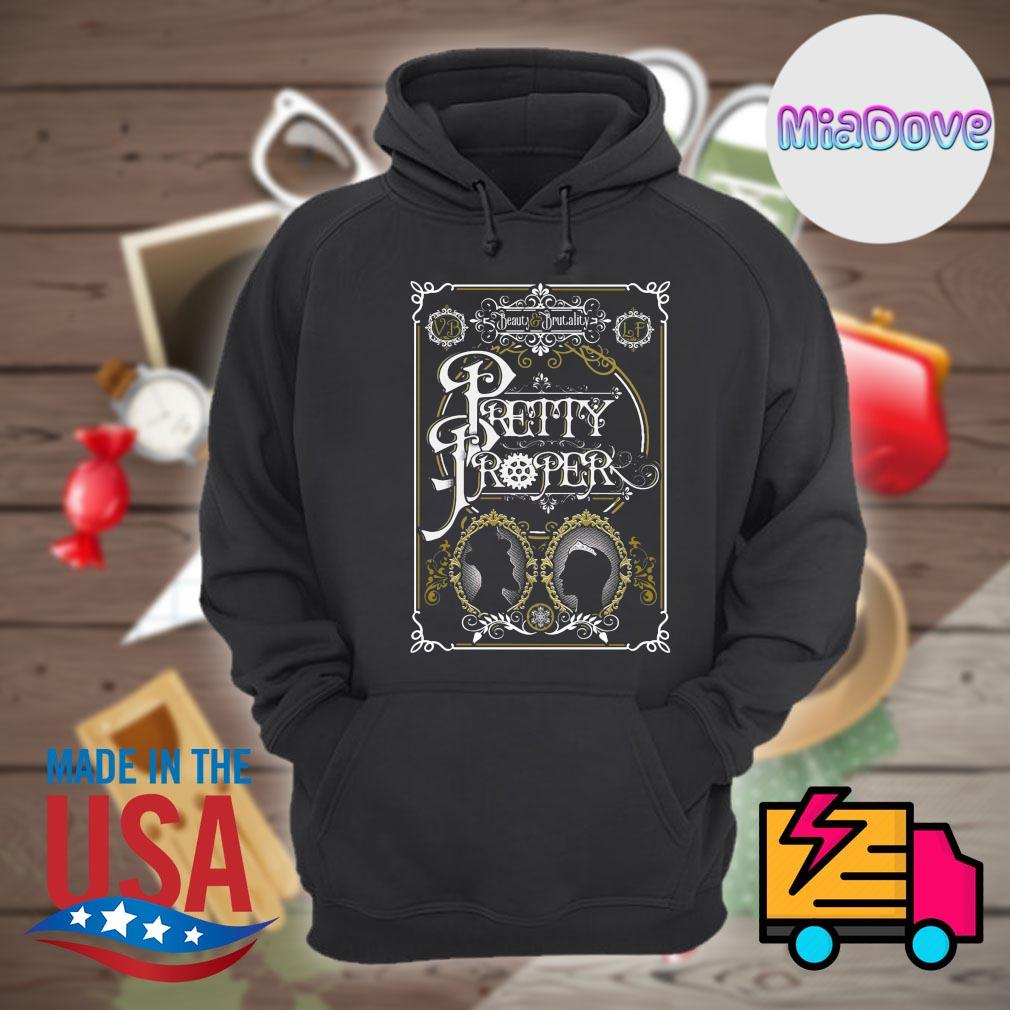 Beauty and Brutality Pretty Proper s Hoodie
