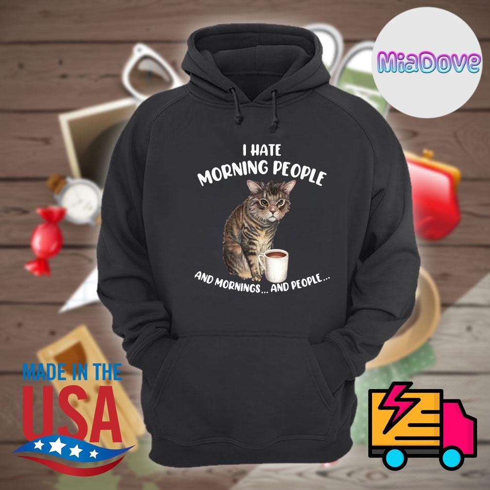 Cat coffee I hate morning people and mornings and people s Hoodie