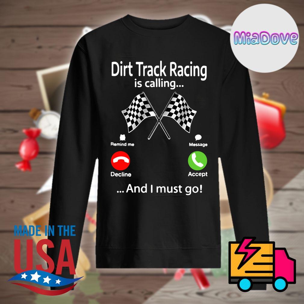 Dirt Track Racing is calling and I must go s Sweater