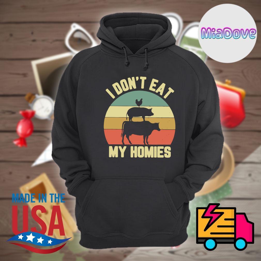 Animals I don't eat my Homies Vintage s Hoodie