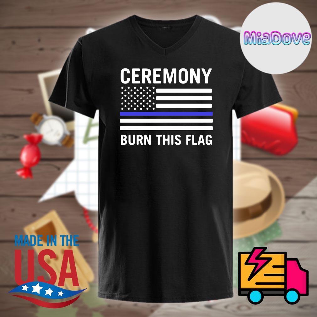 Ceremony Burn This Flag shirt