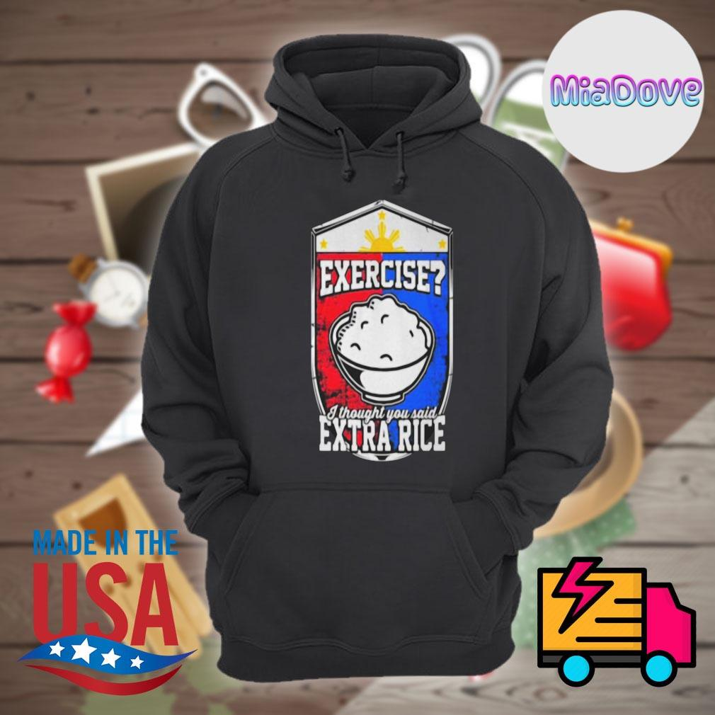 Exercise I thought you said Extra Rice s Hoodie