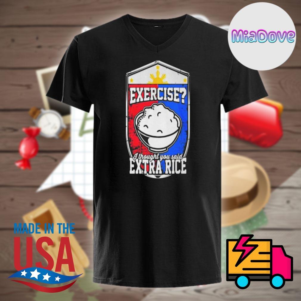 Exercise I thought you said Extra Rice shirt