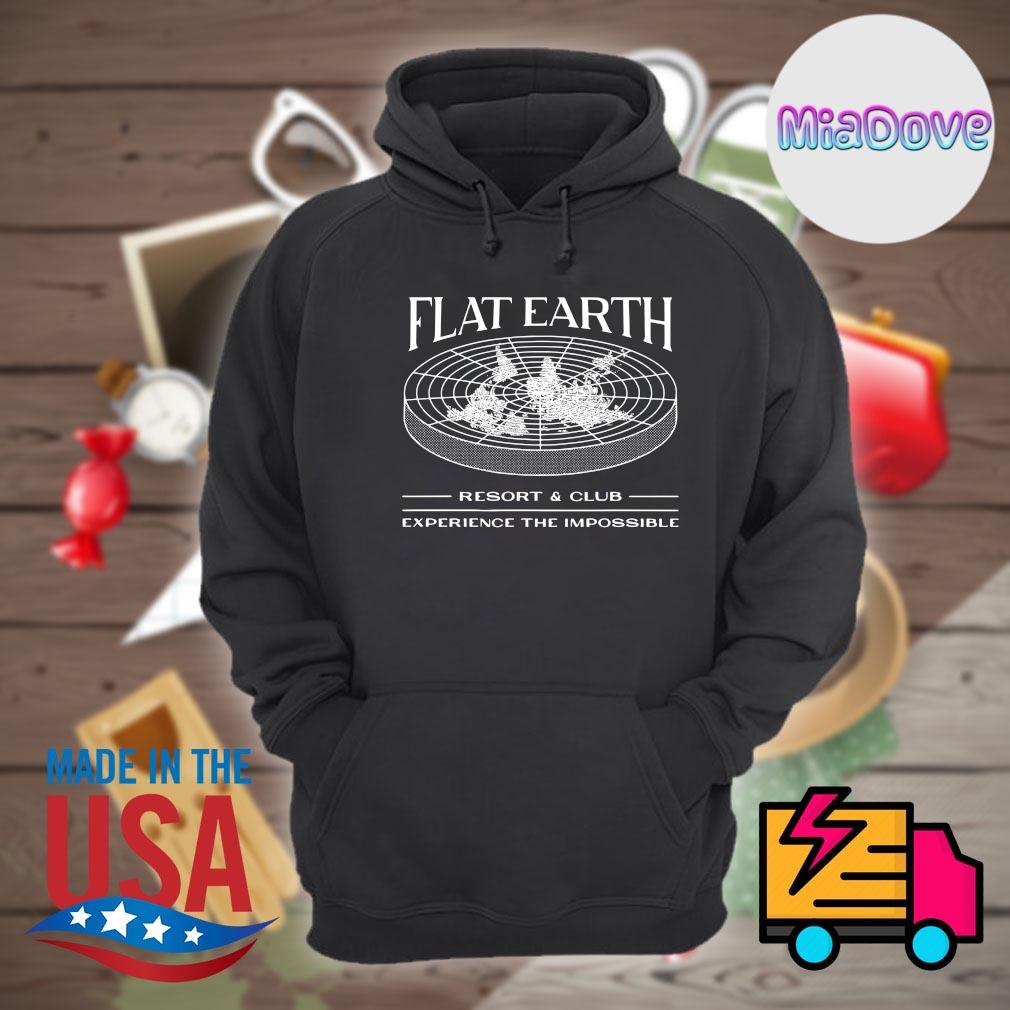 Flat Earth resort and club experience the impossible s Hoodie