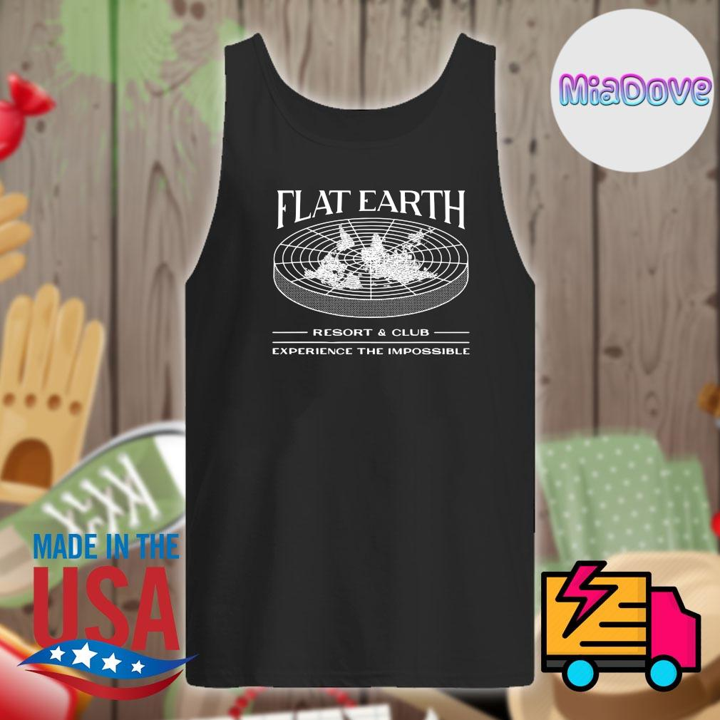 Flat Earth resort and club experience the impossible s Tank-top