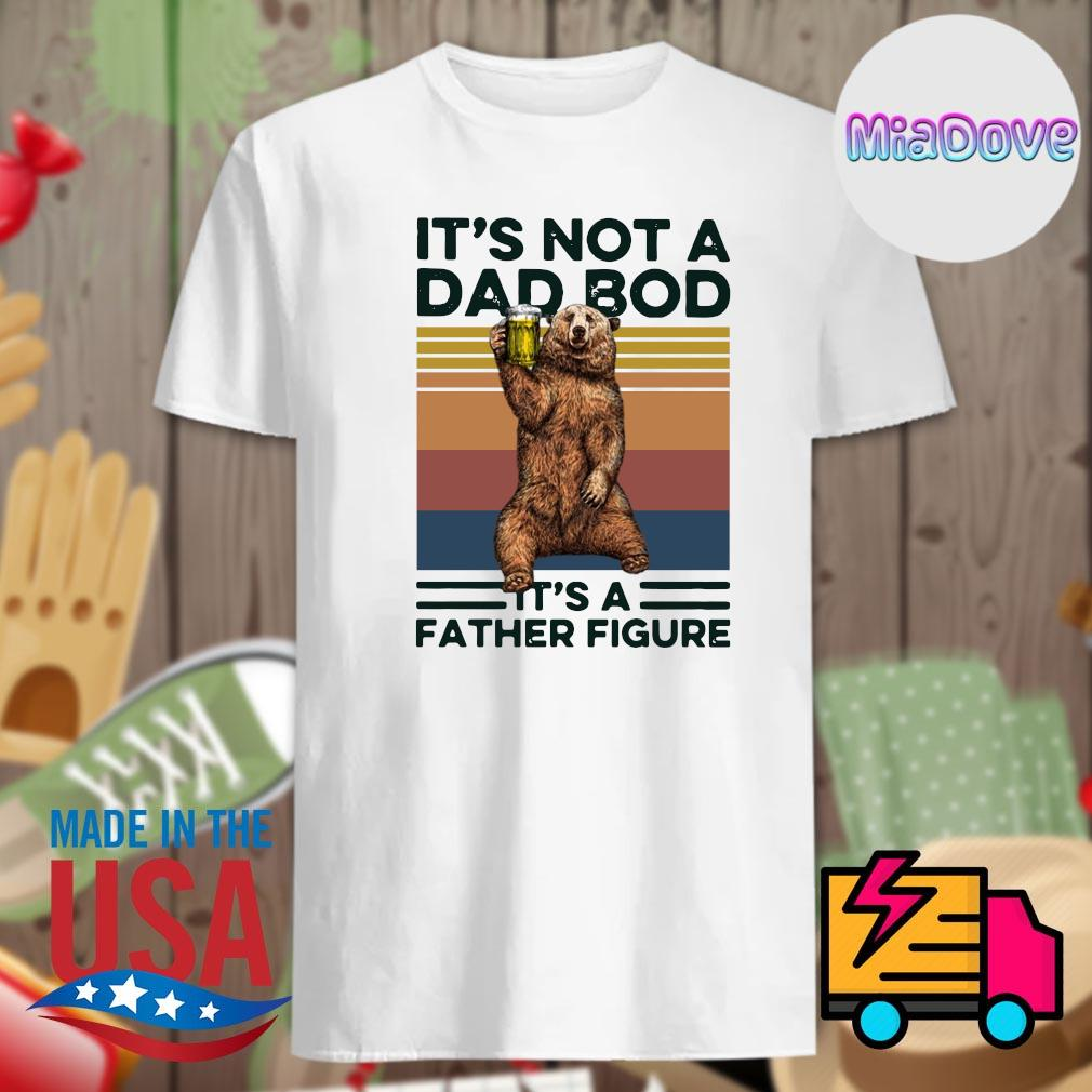 It's not a dad bod it's a father figure vintage shirt