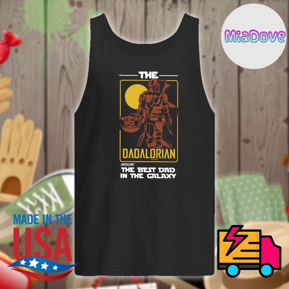 The Dadalorian noun the best dad in the galaxy s Tank-top