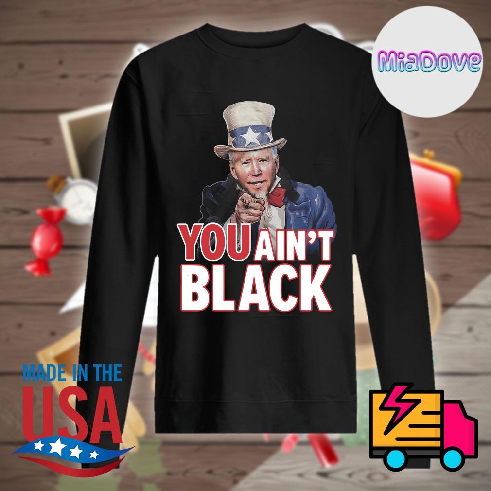 Trump you ain't black s Sweater