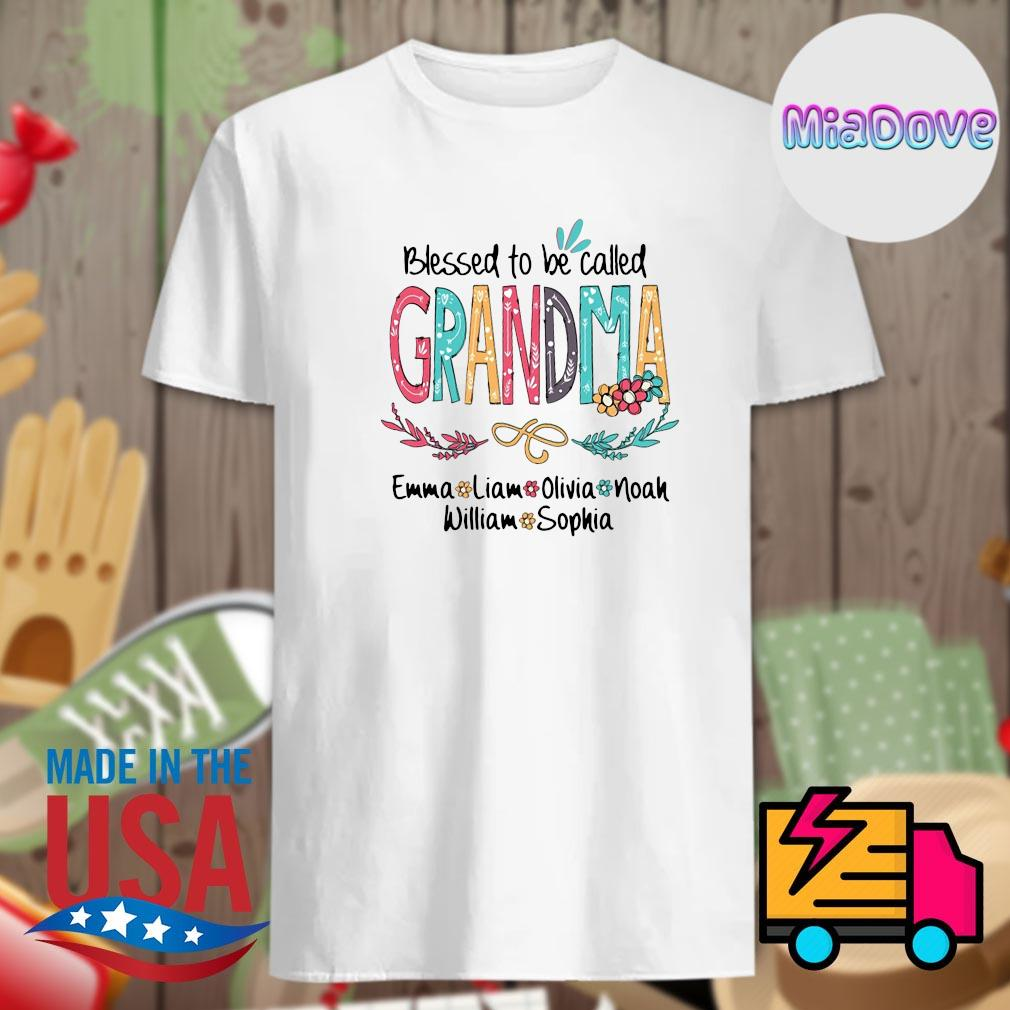 Blessed to be called Grandma emma liam olivia noah william sophia shirt