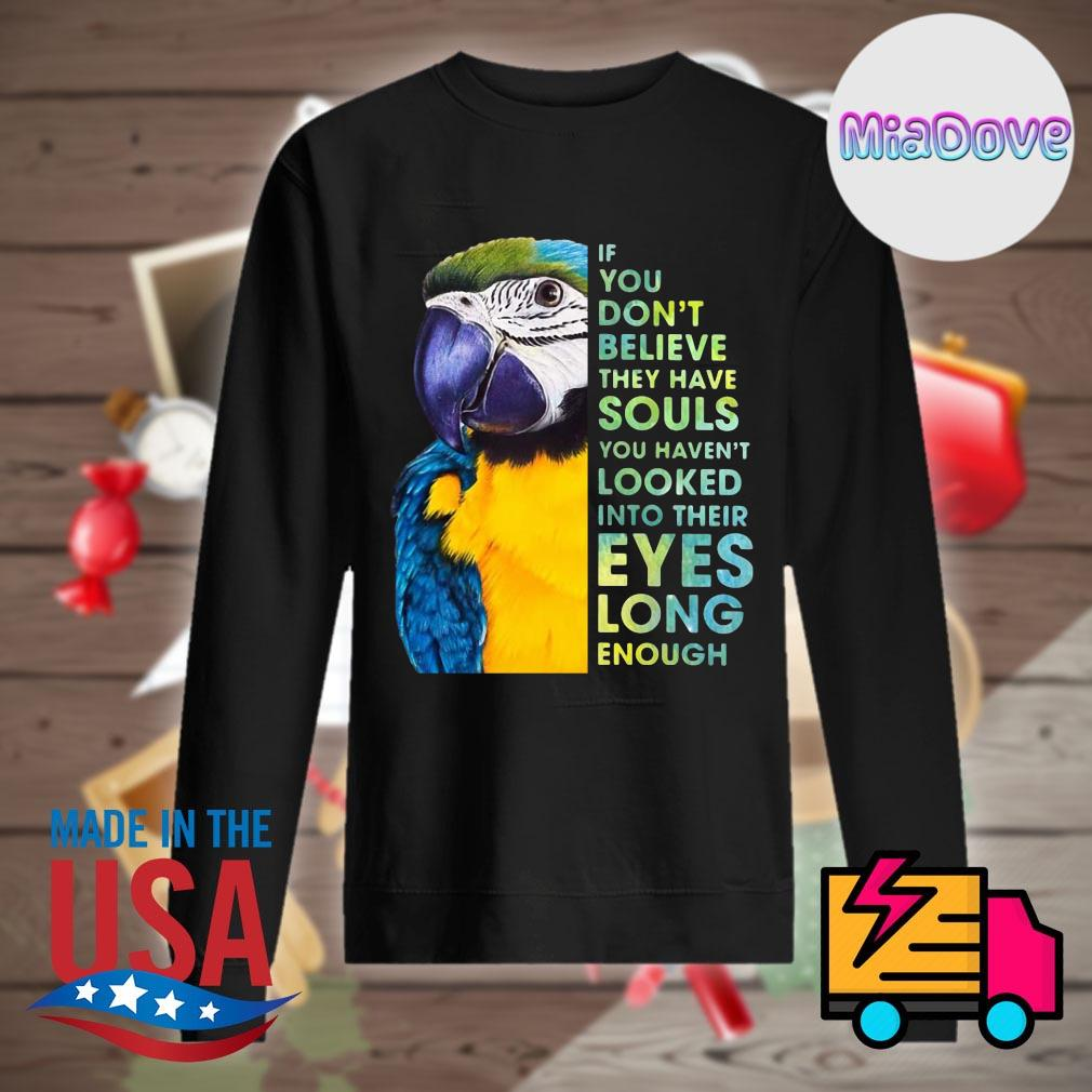 Macaw If you don't believe they have souls you haven't looked into their eyes long enough s Sweater