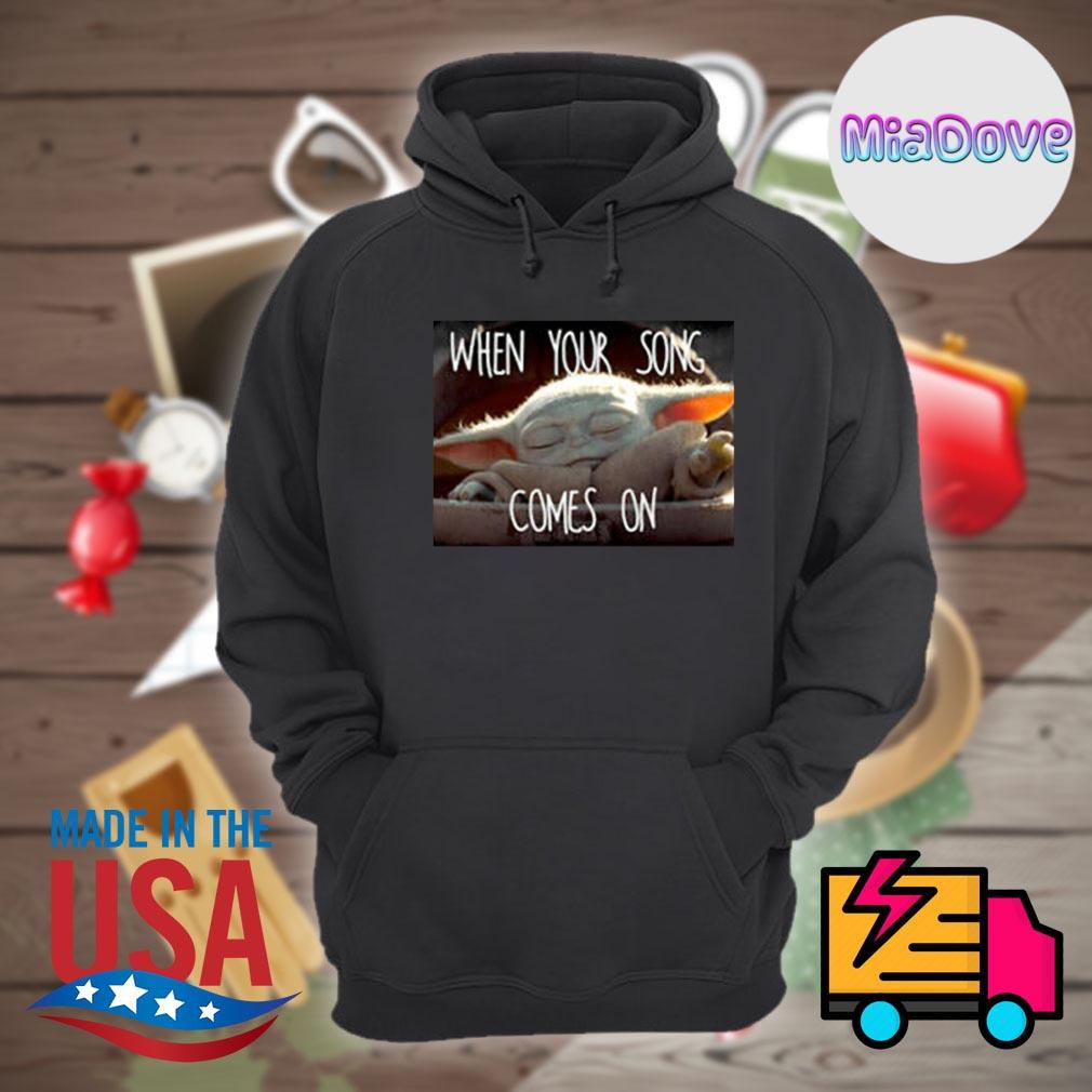 Star Wars Mandalorian baby Yoda when your song comes on s Hoodie