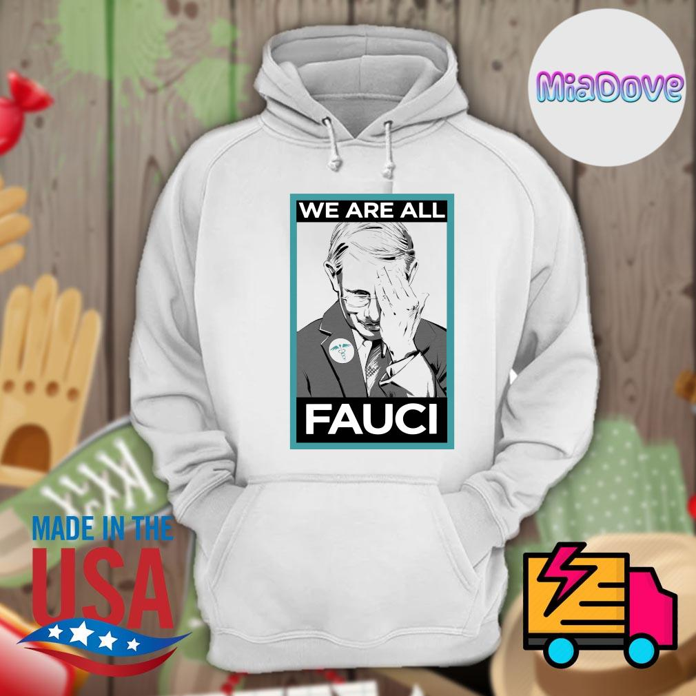 We are all Fauci s Hoodie