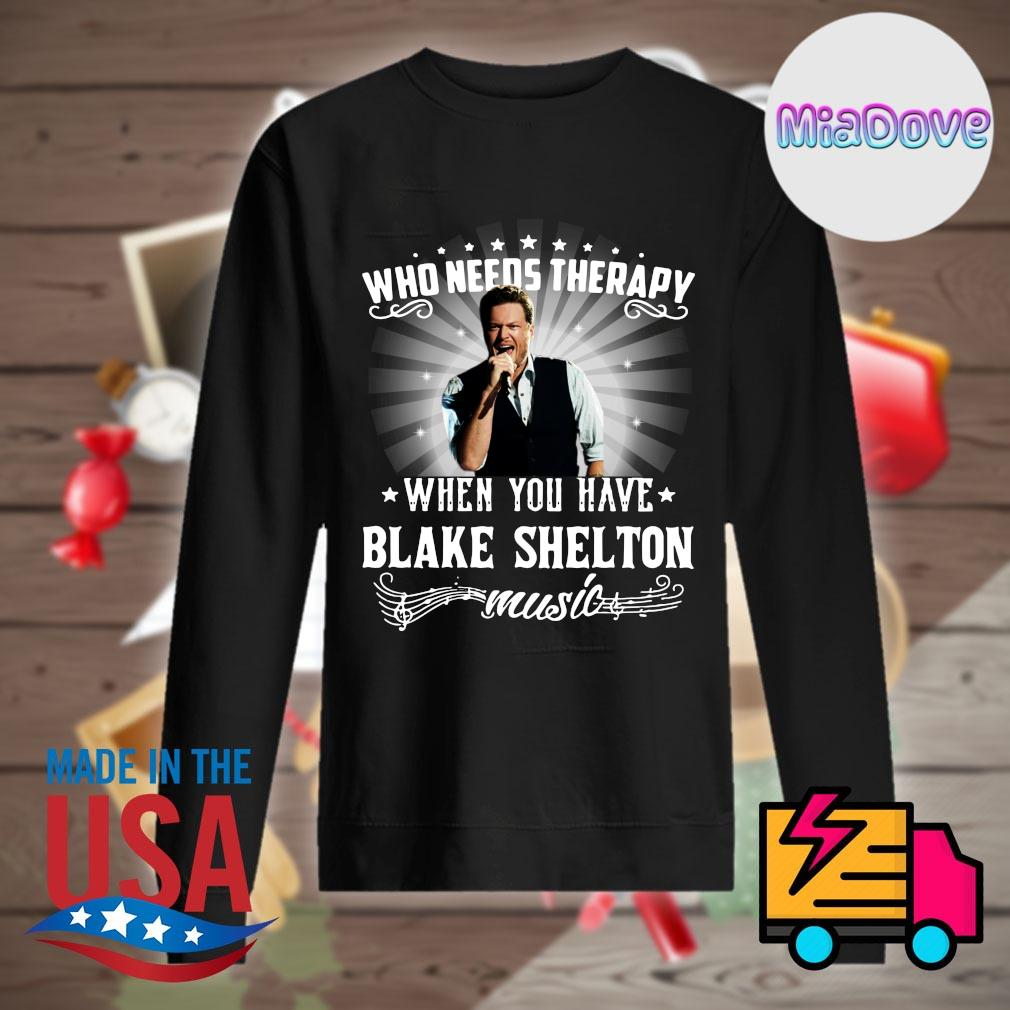 Who needs therapy when you have Blake Shelton music s Sweater