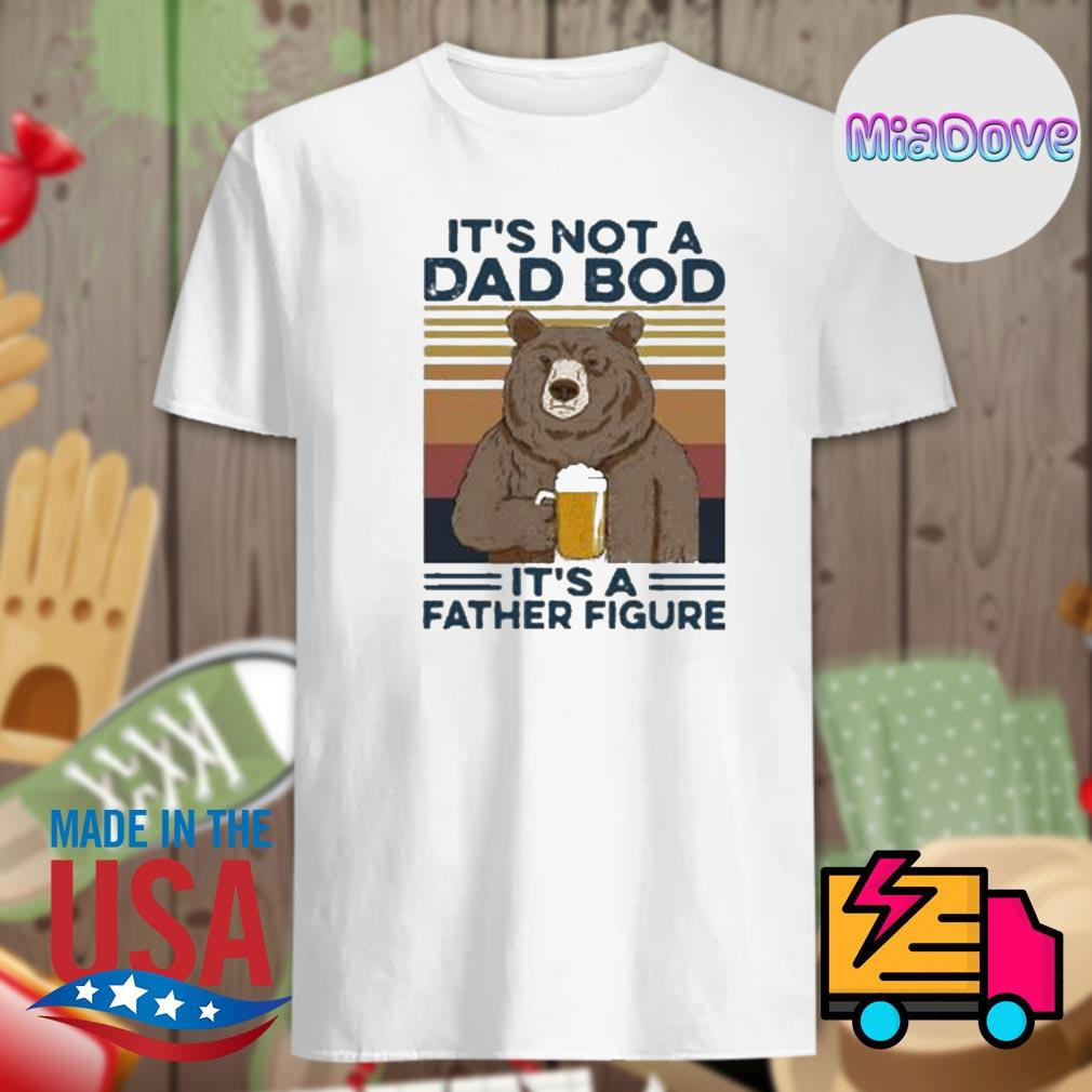 Bear drink beer it's not a dad bod it's a father figure vintage shirt