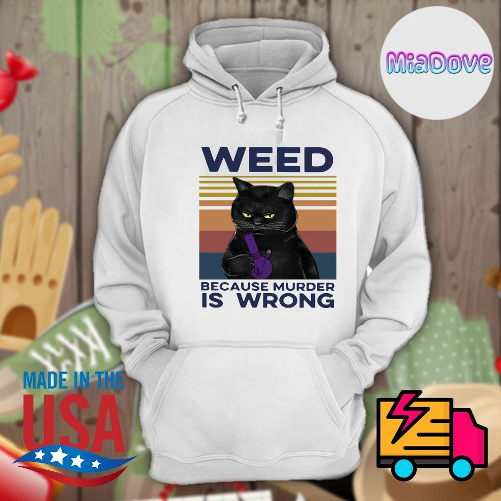 Black cat weed because murder is wrong vintage s Hoodie