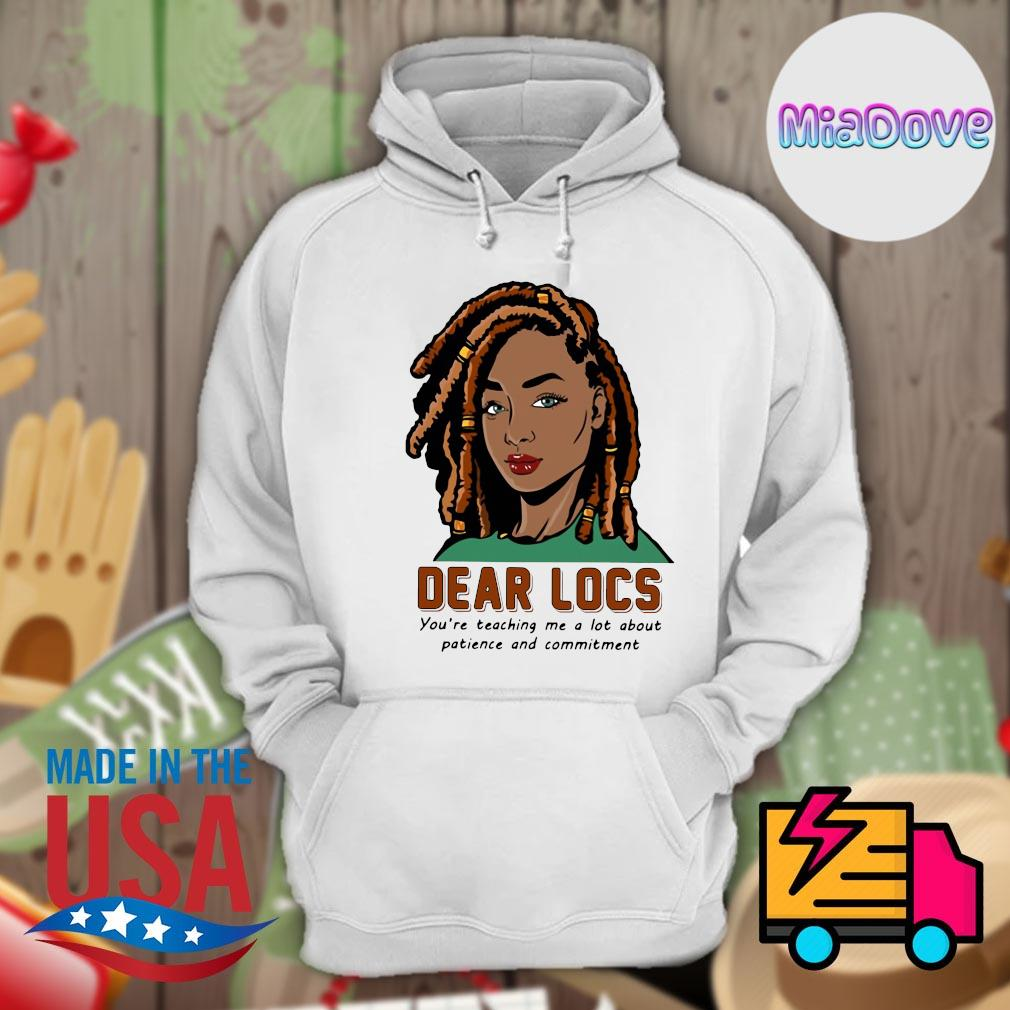 Dear Locs you're teaching me a lot about patience and commitment s Hoodie