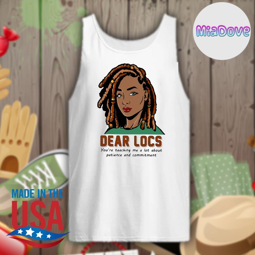 Dear Locs you're teaching me a lot about patience and commitment s Tank-top