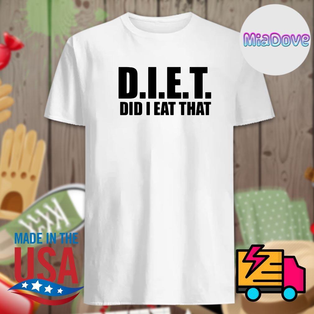 Diet đi I eat that shirt