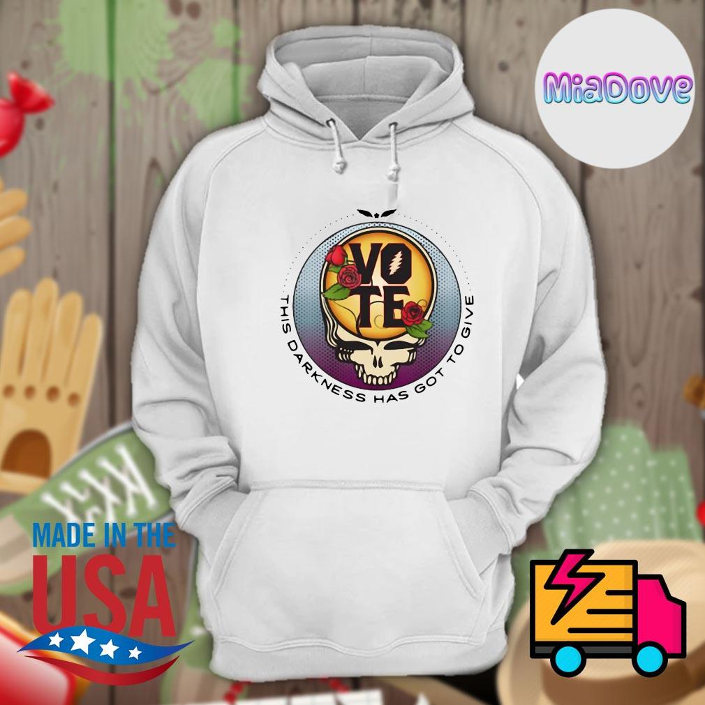 Grateful dead skull rose vote this darkness has got to give s Hoodie