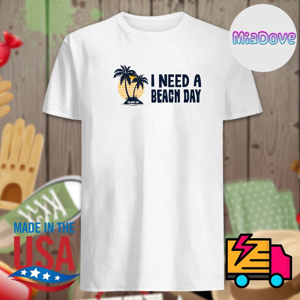 I need a beach day shirt