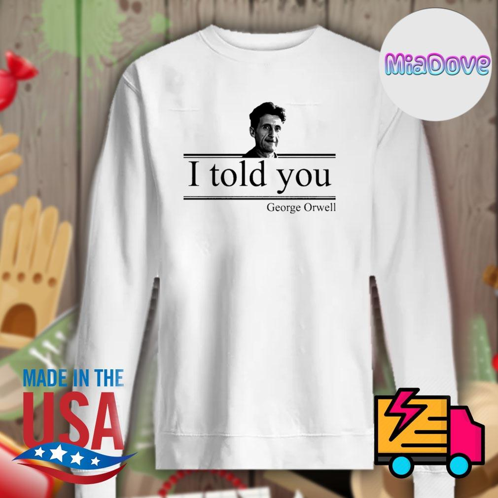 I told you George Orwell s Sweater