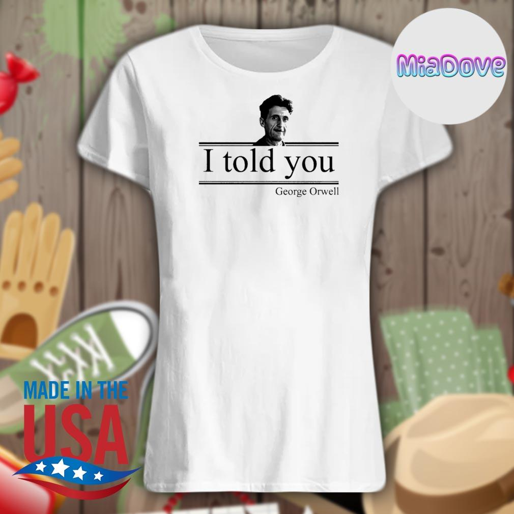 I told you George Orwell s V-neck