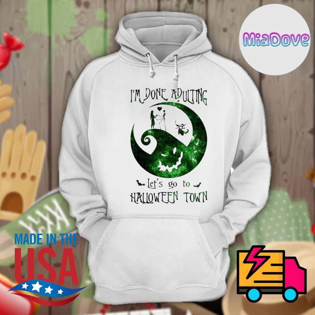 I'm done adulting let's go Halloween town s Hoodie