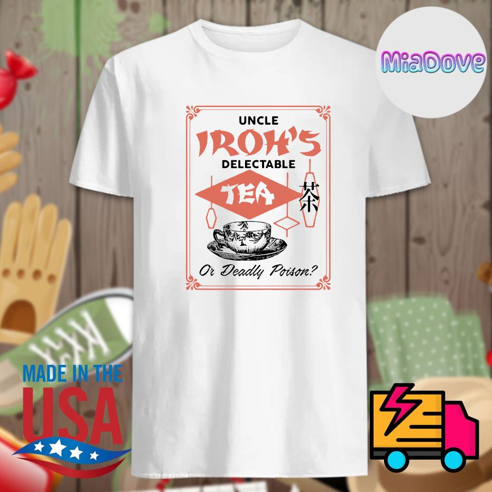 Uncle Iroh's delectable tea or deadly poison shirt