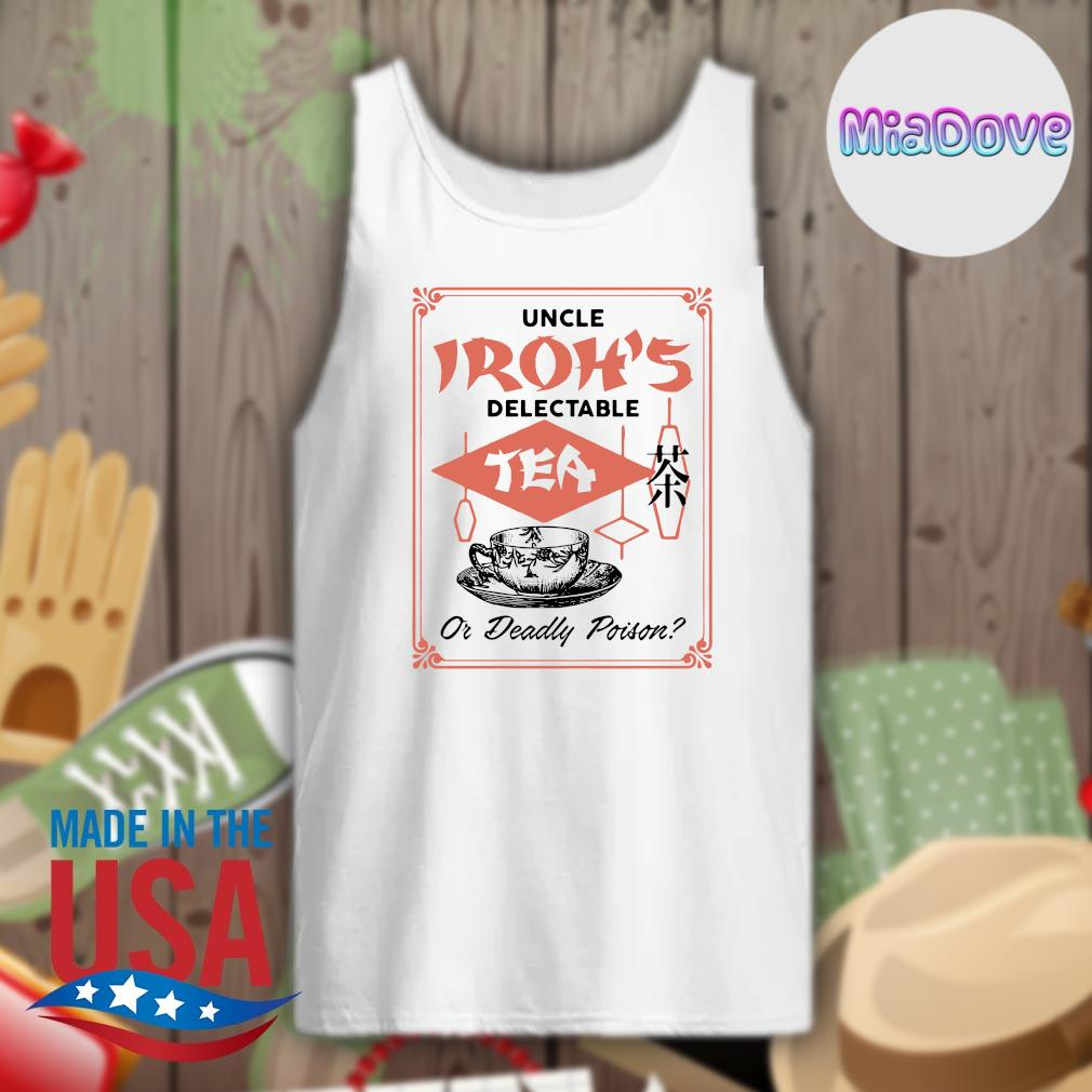 Uncle Iroh's delectable tea or deadly poison s Tank-top