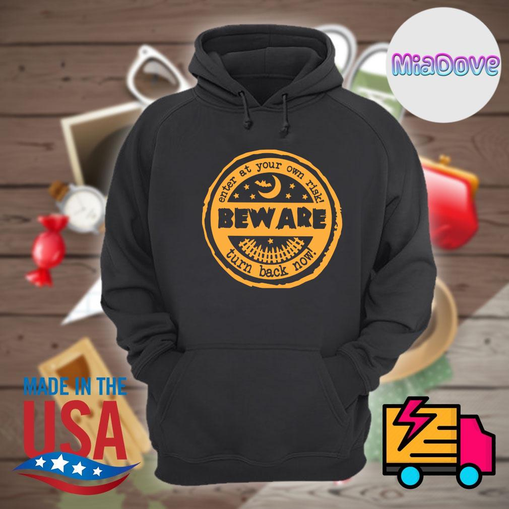 Beware enter at your own risk turn back now Halloween s Hoodie