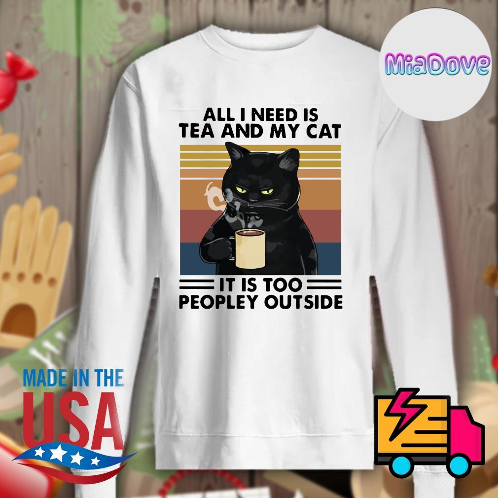 Black cat all I need is tea and my cat it is too peopley outside vintage s Sweater