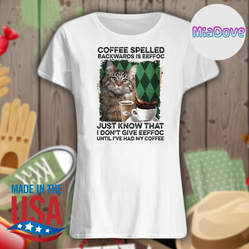 Cat coffee spelled backwards is eeffoc just know that I don't give eeffoc until I've had my coffee s V-neck