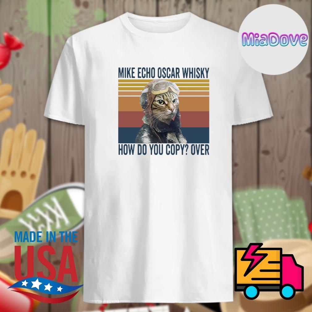 Cat mike echo oscar whisky how do you copy over vintage shirt