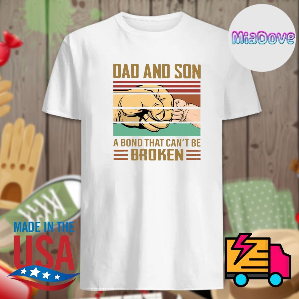 Dad and Son a bond that can't be broken vintage shirt