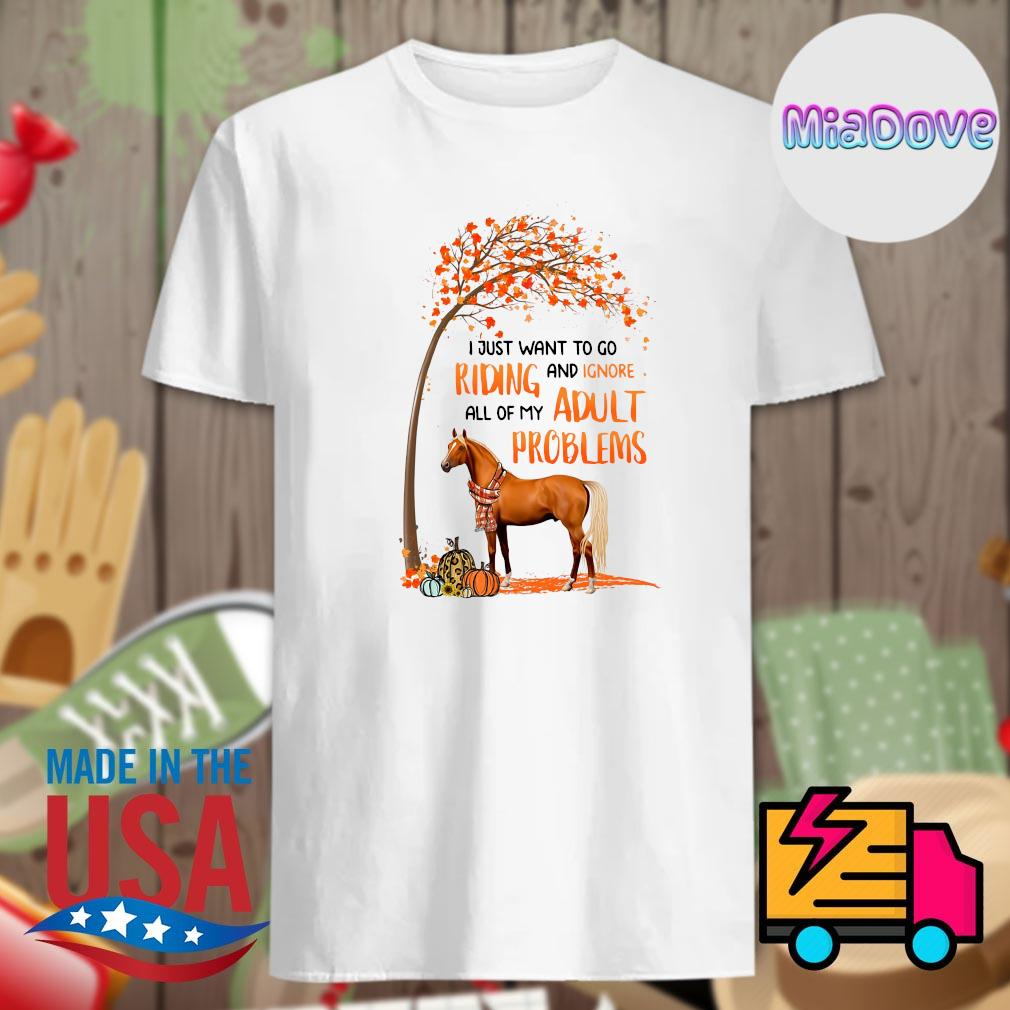 Horse tree Halloween I just want to go riding and ignore all of my adult problems shirt