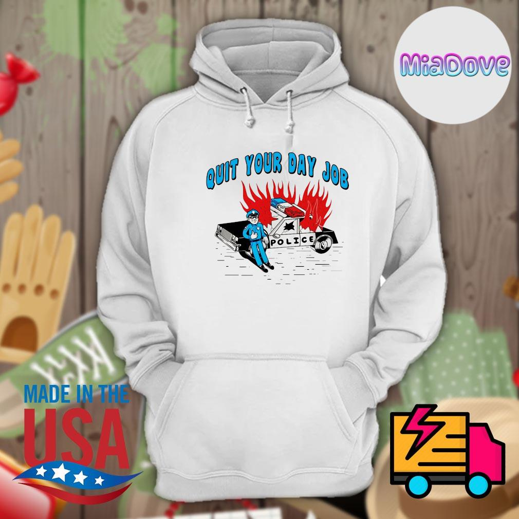 Police quit your day job s Hoodie