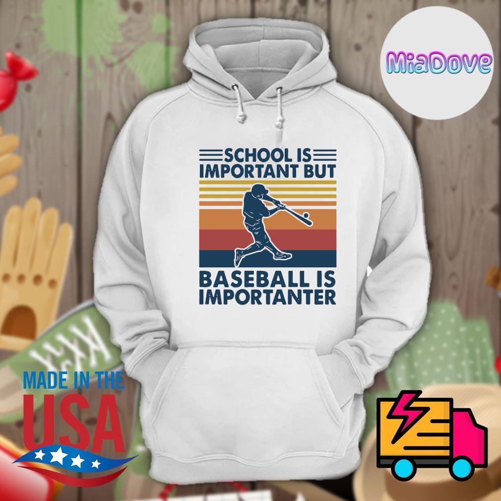 School is important but baseball is importanter vintage s Hoodie