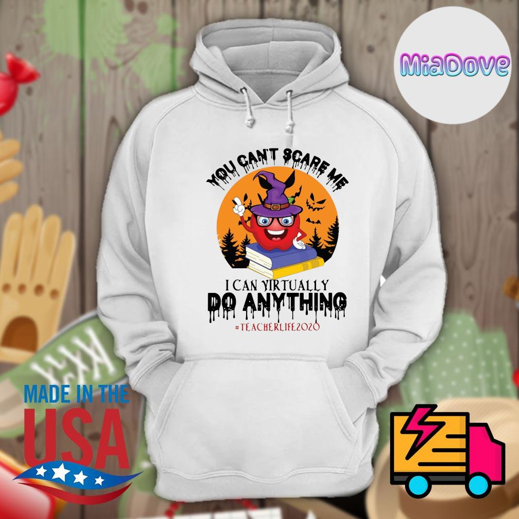 Teacher you can't scare me I can virtually do anything teacher life 2020 Halloween s Hoodie