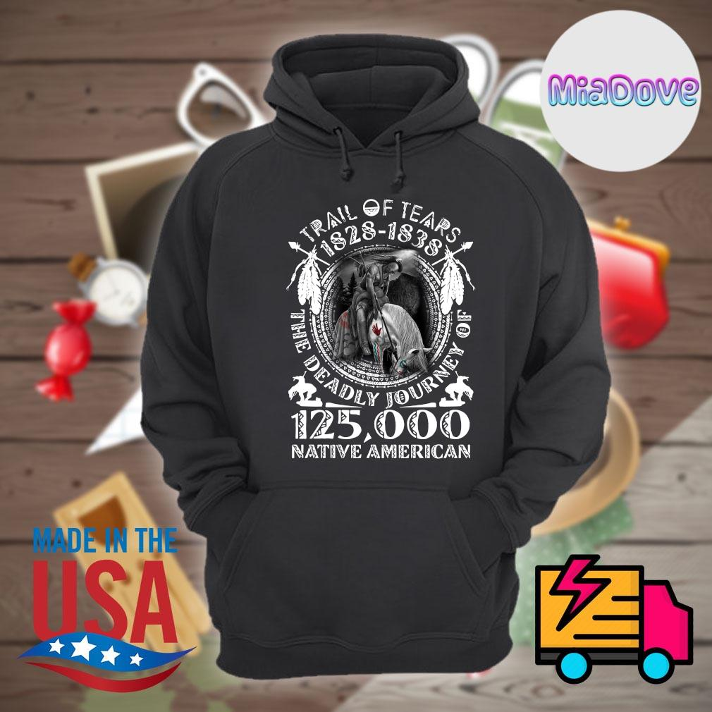 Trail of Tears 1828 1838 the deadly journey of 125000 Native American s Hoodie