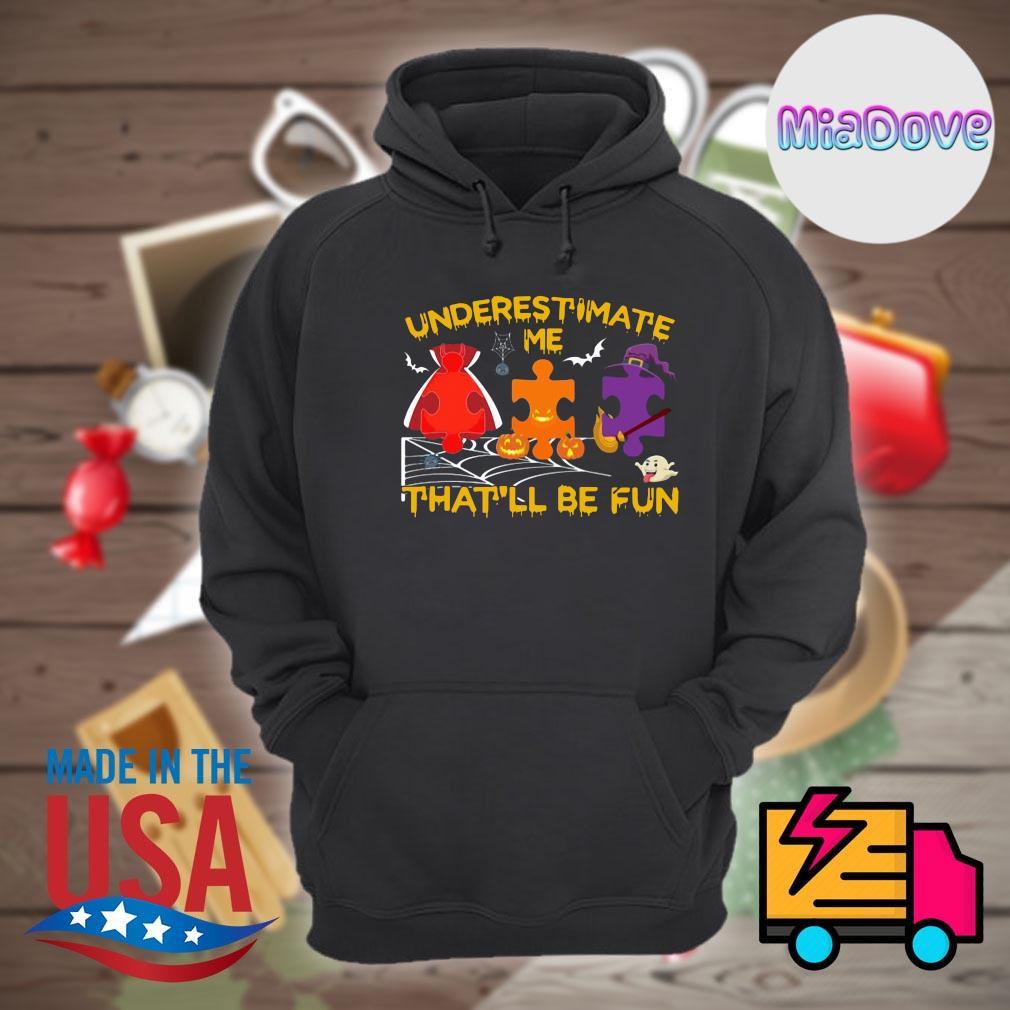 Autism underestimate me that'll be fun Halloween s Hoodie