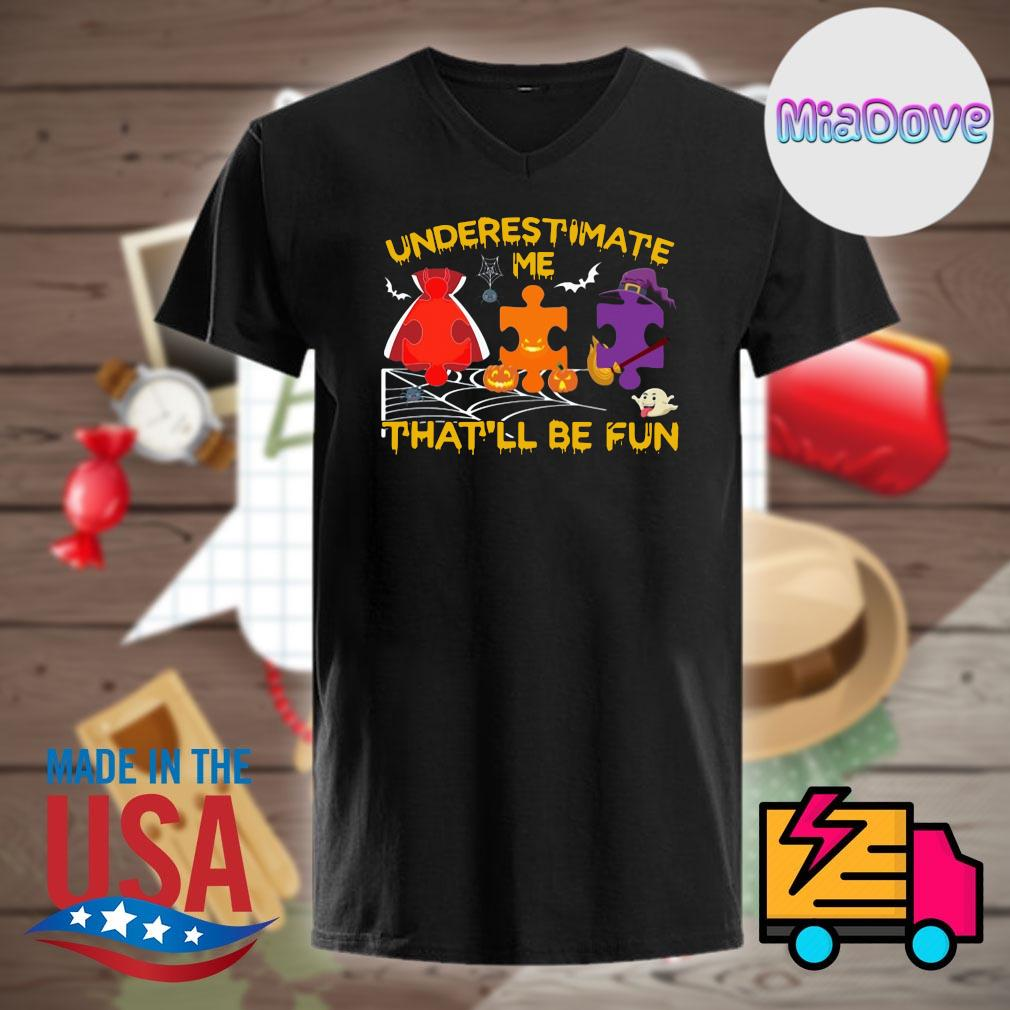 Autism underestimate me that'll be fun Halloween shirt