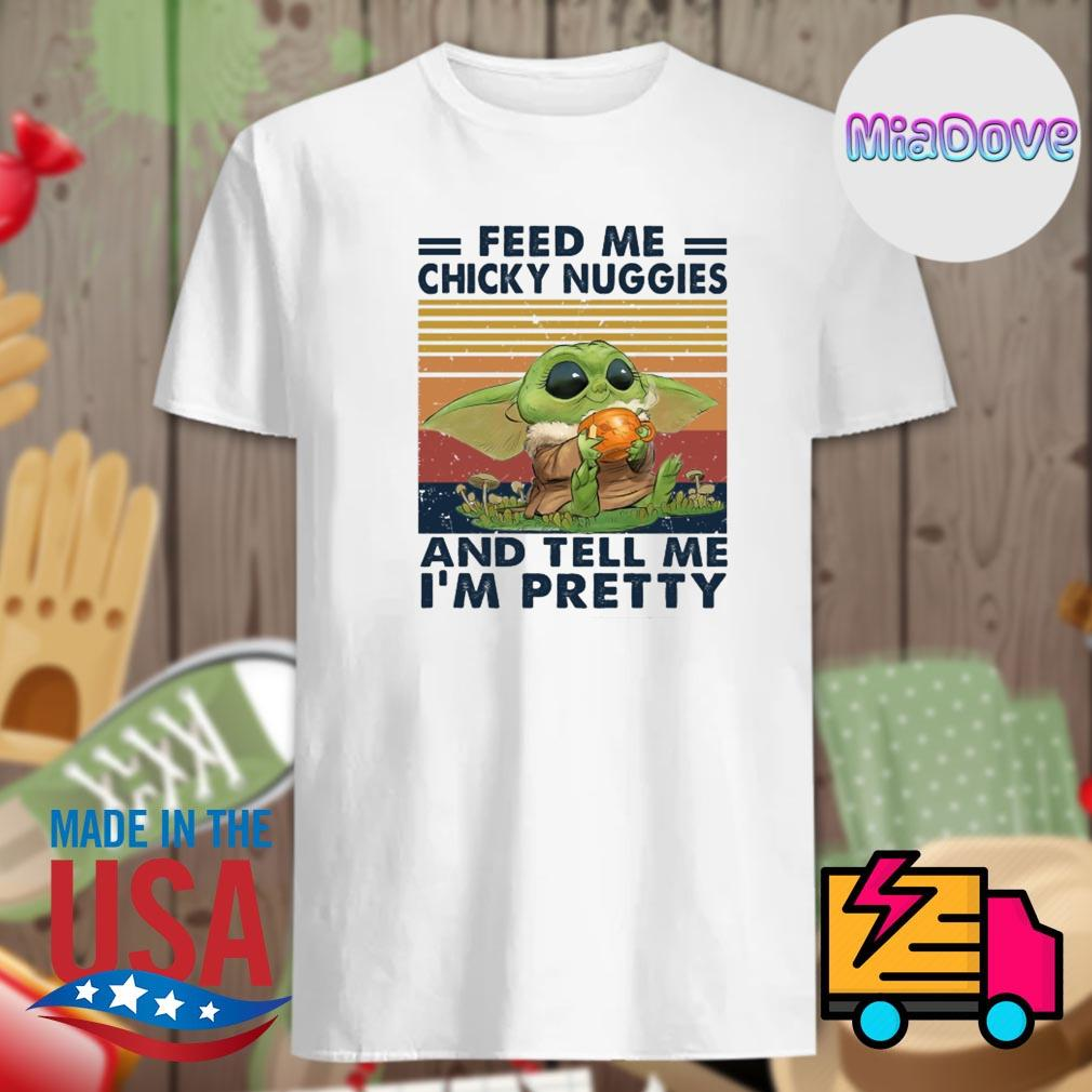 Baby Yoda feed me chicky nuggies and tell me I'm pretty vintage shirt
