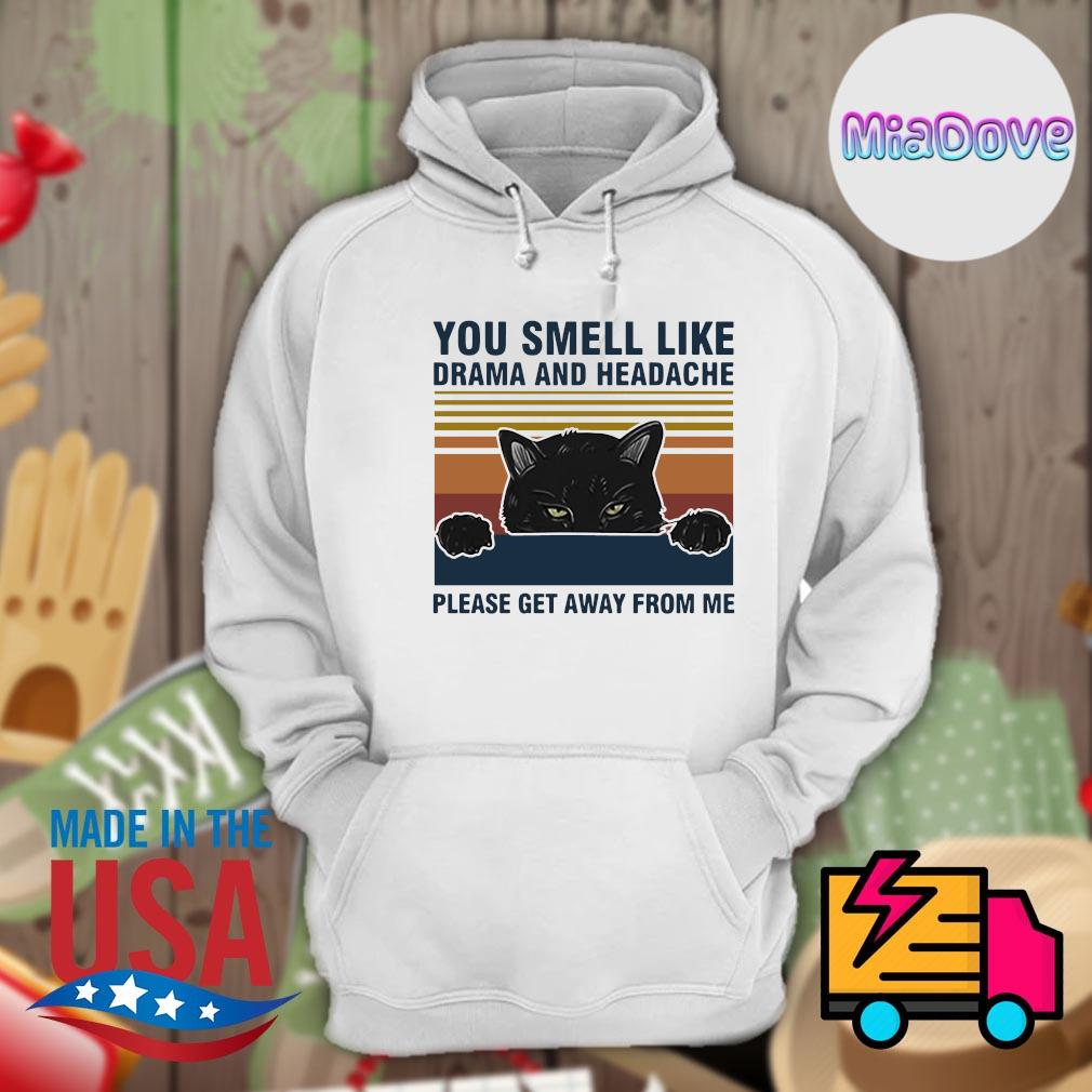 Black cat you smell like drama and headache please get away from me vintage s Hoodie