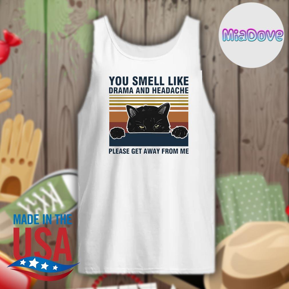 Black cat you smell like drama and headache please get away from me vintage s Tank-top