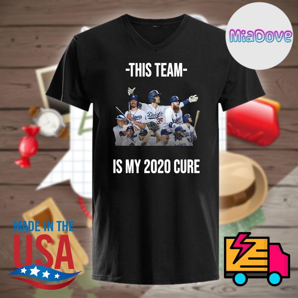 Dodgers this team is my 2020 cure shirt