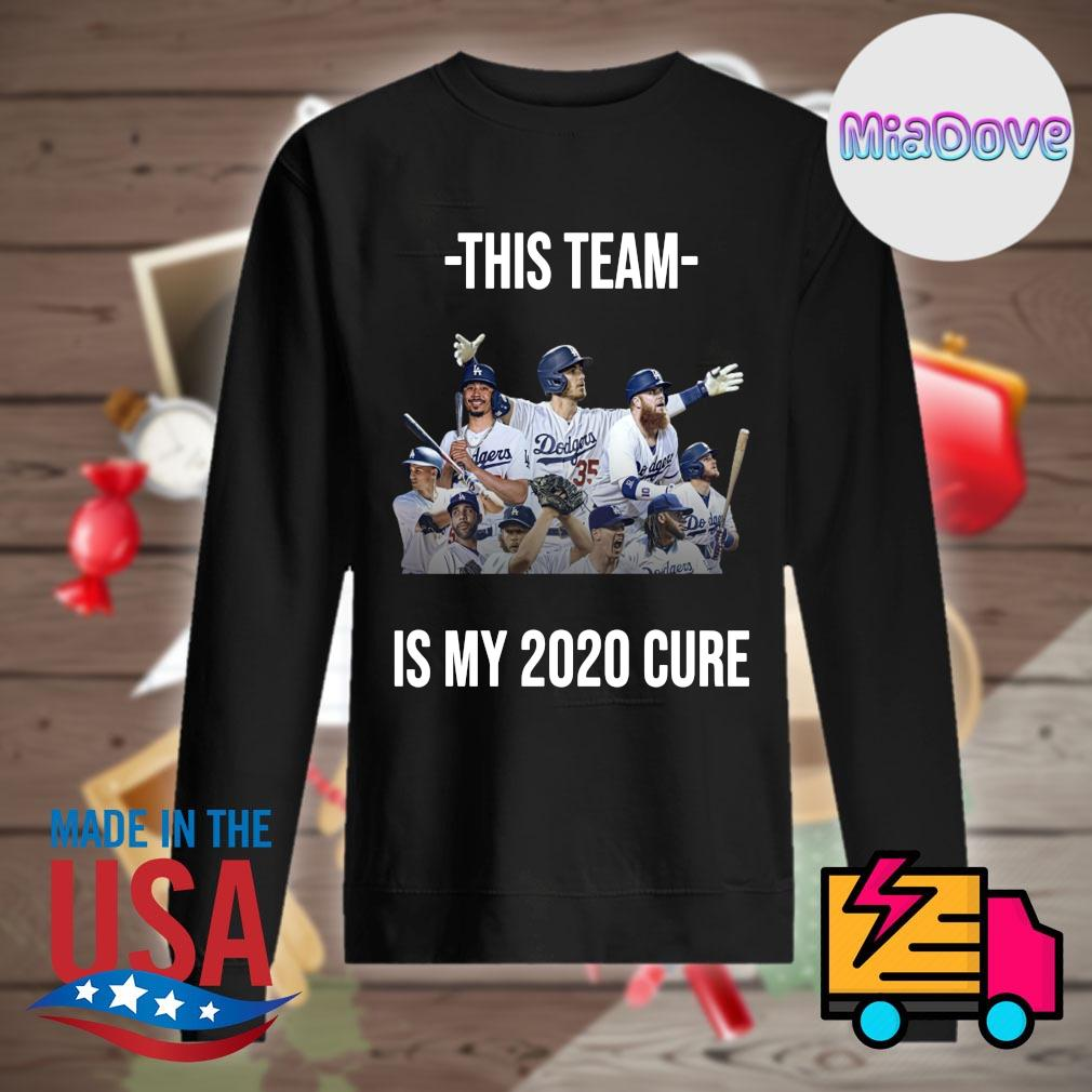 Dodgers this team is my 2020 cure s Sweater