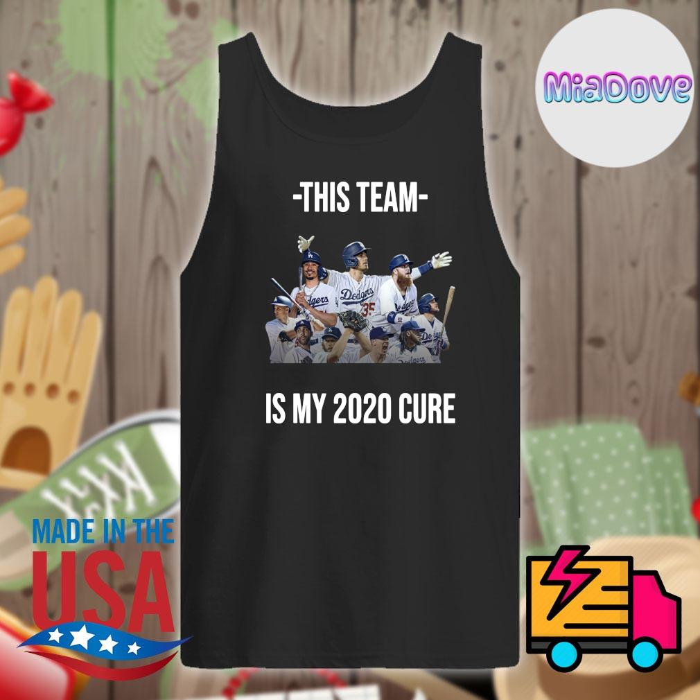 Dodgers this team is my 2020 cure s Tank-top