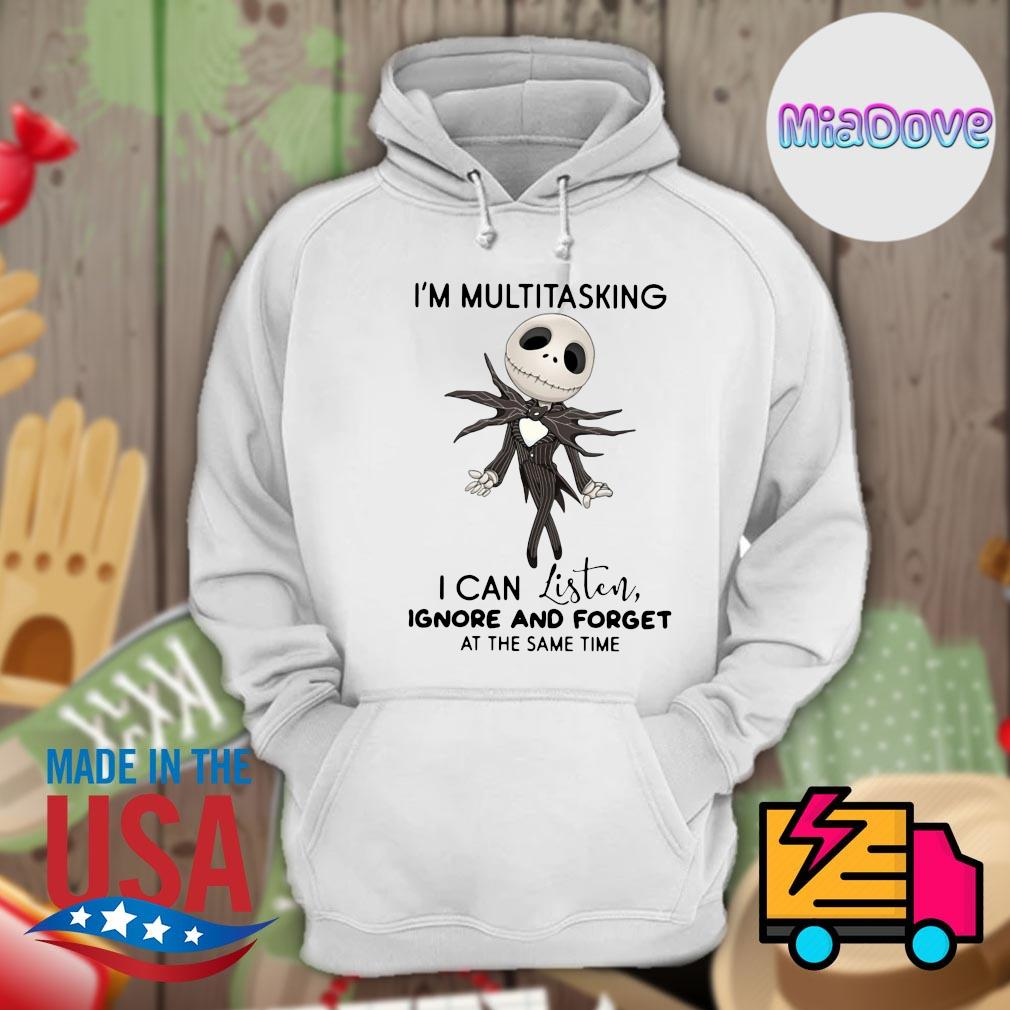 Jack Skellington I'm multitasking I can listen ignore and forget at the same time s Hoodie